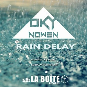 Oky Nowen - Rain Delay [La Boite Records]