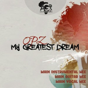 Opz - My Greatest Dream [African Groove Records]