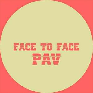 PAV - Face to Face [Slowmore]