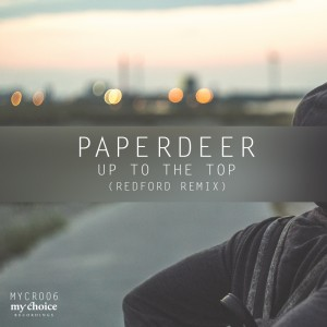 Paperdeer - Up To The Top (Redford Remix) [My Choice Recordings]