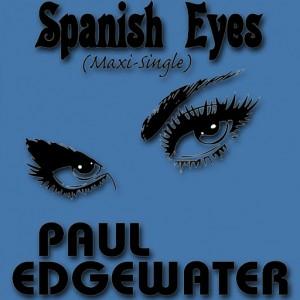 Paul Edgewater - Spanish Eyes [Bill Friar Entertainment]