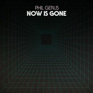 Phil Gerus - Now Is Gone EP [Futureboogie Recordings]