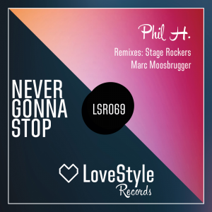 Phil H. - Never Gonna Stop [LoveStyle Records]