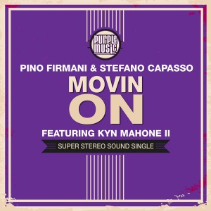 Pino Firmani & Stefano Capasso feat.Kyn Mahone II - Movin On [Purple Music]