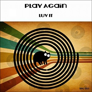 Play Again - Luv It [SpinCat Records]