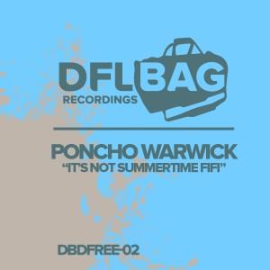 Poncho Warwick - Its Not Summertime Fifi