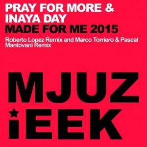 Pray For More & Inaya Day - Made For Me 2015 [Mjuzieek Digital]