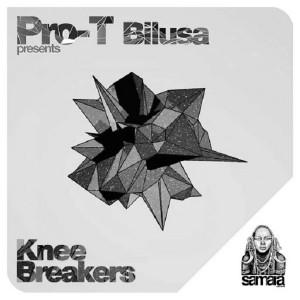 Pro-T Bilusa - Knee Breakers [Samarà Records]