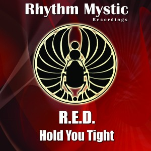 R.E.D. - Hold You Tight [Rhythm Mystic Recordings]
