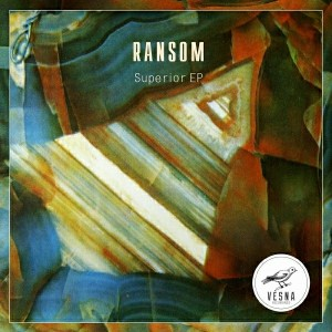 Ransom - Superior EP [Vesna Recordings]
