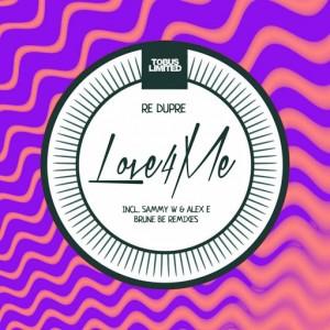 Re Dupre - Love 4 Me Remixes [Tobus Limited]