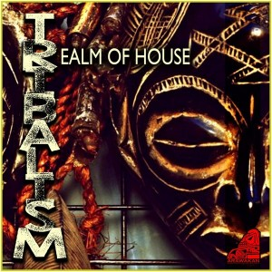 Realm of House - Tribalism [Arawakan]