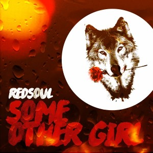 RedSoul - Some Other Girl [Playmore]