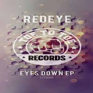 Redeye - Eyes Down EP [Toe to Toe Records]