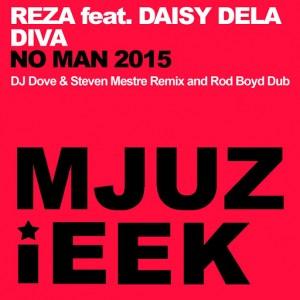 Reza feat. Daisy Dela Diva - No Man 2015 [Mjuzieek Digital]