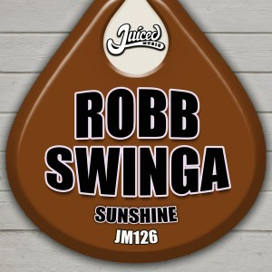 Robb Swinga - Sunshine [Juiced Music]