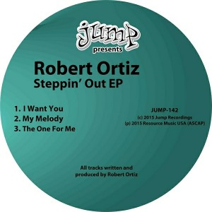 Robert Ortiz - Steppin' Out EP [Jump Recordings]