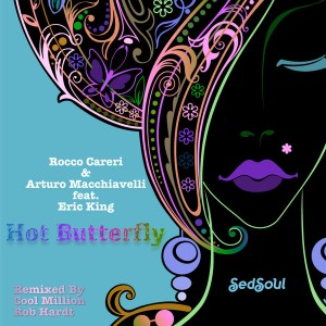 Rocco Careri & Arturo Macchiavelli - Hot Butterfly (Remixed by Cool Million & Rob Hardt) [Sedsoul]