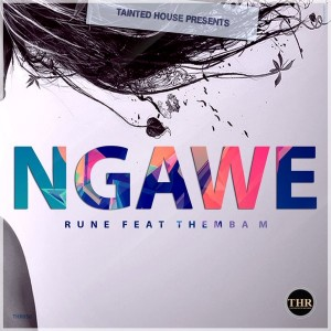 Rune Feat. Themba M - Ngawe [Tainted House]