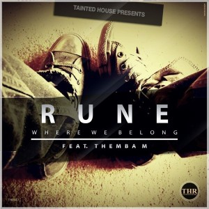 Rune feat. Themba M - Where We Belong [Tainted House]