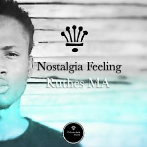 Ruthes Ma - Nostalgia Feeling [Fahrenheit Records]