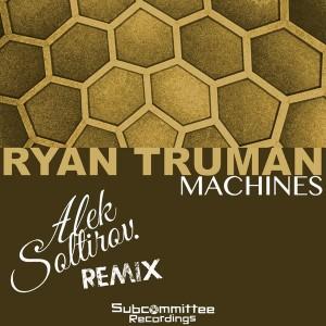 Ryan Truman - Machines [Subcommittee Recordings]