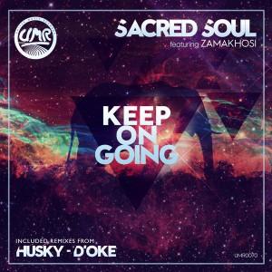 Sacred Soul feat. Zamakhosi - Keep On Going [United Music Records]