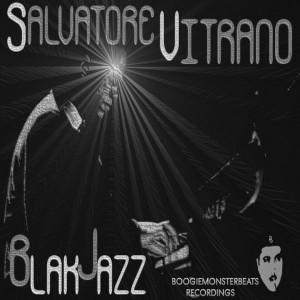 Salvatore Vitrano - Blak Jazz [Boogiemonsterbeats Recordings]