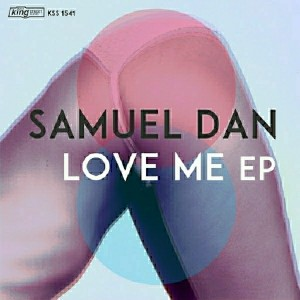 Samuel Dan - Love Me EP [King Street Sounds US]