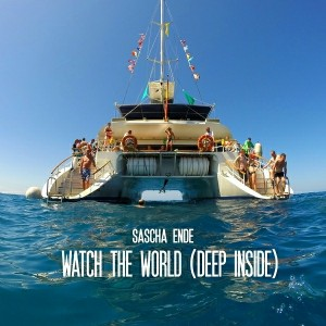 Sascha Ende feat. Robert Owens - Watch The World (Deep Inside) [ENDE.TV]