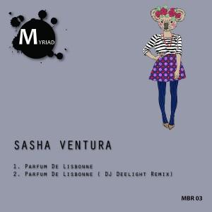 Sasha Ventura - Parfum De Lisbonne EP [Myriad Black Records]