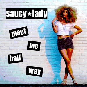 Saucy Lady - Meet Me Half Way [Audio Chemists]