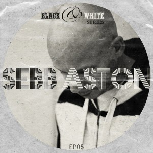 Sebb Aston - Black & White Series EP 05 [FVR Street]