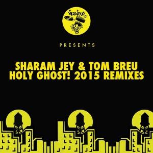 Sharam Jay & Tom Breu - Holy Ghost! - 2015 Remixes [Nurvous Records]