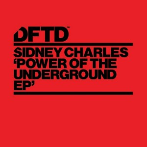 Sidney Charles - Power Of The Underground EP [DFTD]