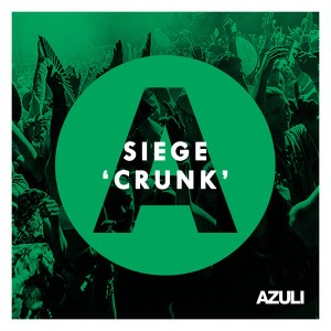 Siege - Crunk [Azuli Records]