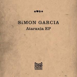 Simon Garcia - Ataraxia EP [Poker Flat]