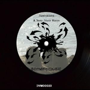 Slashisticks - A Deep South Vision [somanymusic]