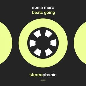 Sonia Merz - Beatz Going (Gianni Bini V=RxI Rework) [Stereophonic]