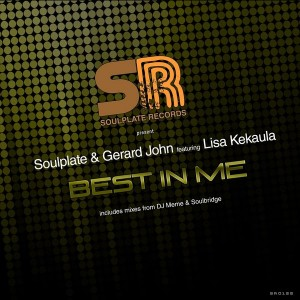 Soulplate & Gerard John feat. Lisa Kekaula - Best in Me [Soulplate Records]