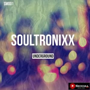 Soultronixx - Underground [Seroba Music]