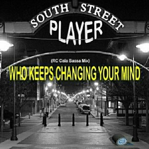 South Street Player - Who Keeps Changing Your Mind [Delete]