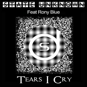 State Unknown feat. Rony Blue - Tears I Cry [Deepstate]
