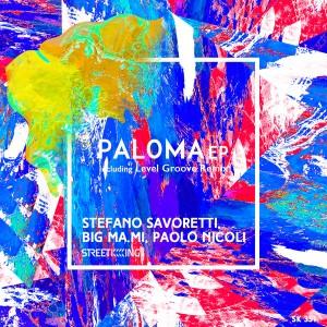 Stefano Savoretti, Big Ma.Mi, Paolo Nicoli - Paloma EP [Street King]