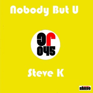 Steve K - Nobody But U [Chugg Recordings]