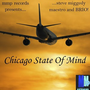 Steve Miggedy Maestro, BRIO! - Chicago State Of Mind [MMP Records]
