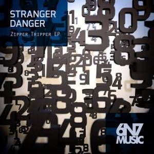 Stranger Danger - Zipper Tripper [6n7 Music]
