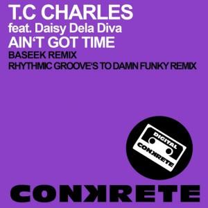 T.C Charles feat. Daisy Dela Diva - Ain't Got Time [Conkrete Digital Music]