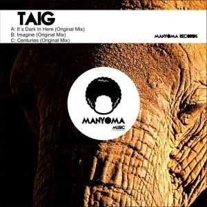 Taig - Its Dark In Here [Manyoma Music]