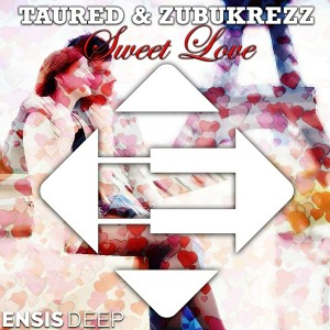 Taured & Zubukrezz - Sweet Love (Vocal Mix) [Ensis Deep]